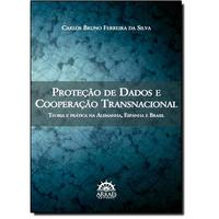 Proteção de Dados e Cooperação Transnacional:Teoria e Prática na Alemanha, Espanha e Brasil