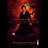 Ebook - Abraham Lincoln - Caçador de vampiros