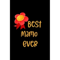 Best Mamo Ever: Personalized Journal for Grandmother with Her Special Nickname