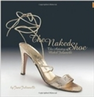THE NAKED SHOE:THE ARTISTRY OF MABEL JULIANELLI