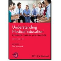Understanding Medical Education:Evidence, Theory and Practice