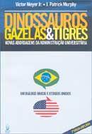 Dinossauros, Gazelas & Tigres: Novas Abordagens da Administração...