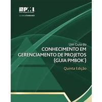 Um Guia do Conhecimento Em Gerenciamento de Projetos / A Guide To Knowledge Of Project Management