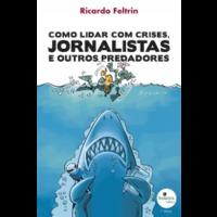 Como Lidar com Crises Jornalistas e outros Predadores