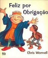 Feliz Por Obrigação - Col. Giramundo