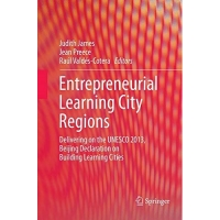 Entrepreneurial Learning City Regions: Delivering on the UNESCO 2013, Beijing Declaration on Building Learning Cities