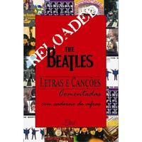 The Beatles - Letras e Canções Comentadas 1ª edição 2010