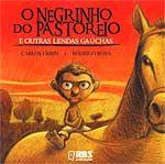 O Negrinho do Pastoreiro e Outras Lendas Gaúchas