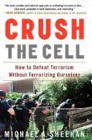 Crush the cell - How to defeat terrorism without terrorizing oursel