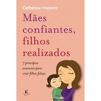 Mães Confiantes, Filhos Realizados