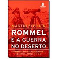 Rommel e a guerra no deserto: Combates da segunda guerra mundial no norte da África