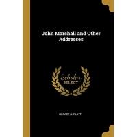 John Marshall and Other Addresses