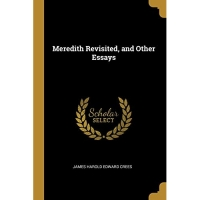 Meredith Revisited, and Other Essays