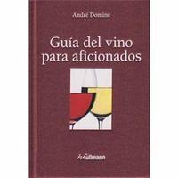 Guía del Vino para Aficionados - André Dominé