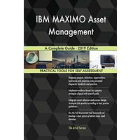 IBM MAXIMO Asset Management A Complete Guide - 2019 Edition