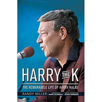 Harry the K - The Remarkable Life of Harry Kalas