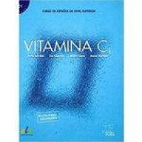 Vitamina C1 - Curso De Espanol De Nivel Superior - Libro Del Alumno Con Audio Descargable - Sgel