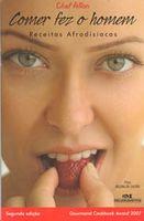 Comer Fez o Homem - Receitas Afrodisíacas