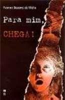 Para Mim, Chega !