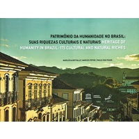 Patrimônios da Humanidade No Brasil - Suas Riquezas Culturais e Naturais