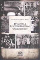 Ditadura e Responsabilização:Elementos para uma Justiça de Transição no Brasil 2012 Edição 1