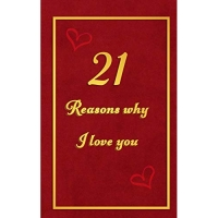 21 Reasons why I Love You: Fill in the blanks romantic prompt book Birthday booklet for 25th birthday or wedding anniversary