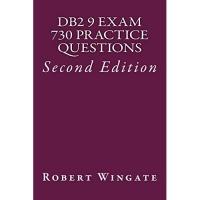 DB2 9 Exam 730 Practice Questions: IBM Certified Database Associate