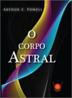 Corpo Astral, O