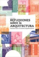 Reflexiones Sobre La Arquitectura - Introducción A La Teoría Arquitectónica