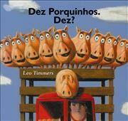 Dez Porquinhos. Dez?