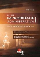 Lei de Improbidade Administrativa Comentada (2012 - Edição 1)