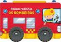 os bombeiros - rodam rodinhas