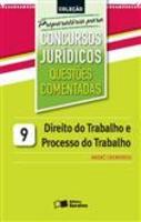 Coleção Preparatória para Concursos Jurídicos - Direito do Trabalho e Processo do Trabalho vol.9