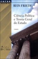 Ciência Política e Teoria Geral do Estado - Col. Curso Resumido - 3ª Ed. 2011