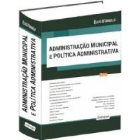 Administração Municipal e Política Administrativa 2ª edição