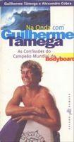 Na Onda com Guilherme Tamega: Confissões de Campeã