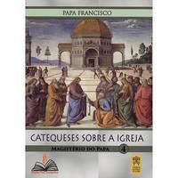 Catequeses sobre a Igreja 4 - Magistério do Papa