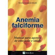 Anemia Falciforme: Manual para Agentes de Educação e Saúde