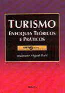 Turismo - Enfoques Teoricos e Praticos