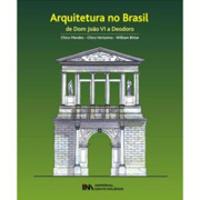 Arquitetura no Brasil - De Dom João Vi à Deodoro