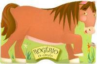 Rogério o Cavalo Coleção Pequenos Animais 2006 Edição 1