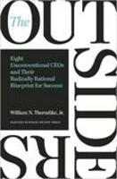 Outsiders the  eight unconventional ceos and their radically rational blueprint for success
