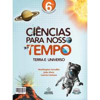 Ciências Para O Nosso Tempo: Terra e Universo - 6º Ano - Ensino Fundamental II