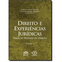Direito e Experiências Jurídicas:Temas de História do Direito - Vol.3