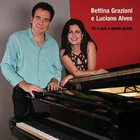 Bettina Grazianni e L. Alves - Só o Que a Gente Gosta