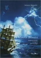 O Navio Pirata Quando Um Pesadelo E A Resposta Para Um Milagre