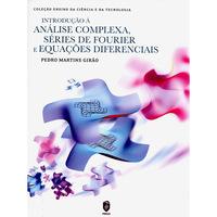 Introdução À Análise Complexa, Séries de Fourier e Equações Diferenciais - Coleção Ensino da Ciência e da Tecnologia