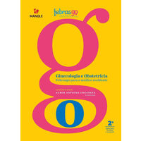 Ginecologia E Obstetrícia Febrasgo Para O Médico Residente 2ª Edição