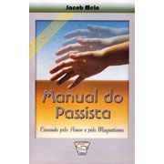 Manual do Passista: Curando Pelo Amor e Pelo Magnetismo