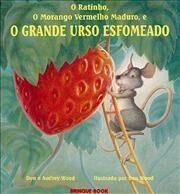 Ratinho o Marango Vermelho Maduro e o Grande Urso, o